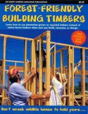 Forest Friendly Building Timbers